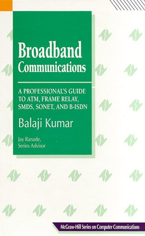 9780070359680: Broadband Communications: A Professional's Guide to Atm, Frame Relay, Smds, Sonet, and Bisbn (Mcgraw-Hill Series on Computer Communications)