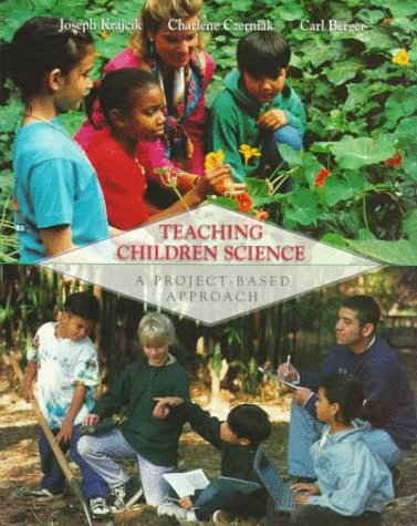 Teaching Children Science: A Project-Based Approach: Joseph S. Krajcik,