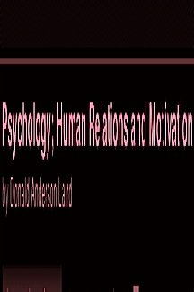 Psychology: Human Relations and Motivation: Laird, Donald A.