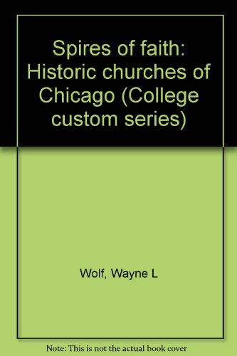 9780070360631: Spires of Faith: Historic Churches of Chicago (College Custom Series)