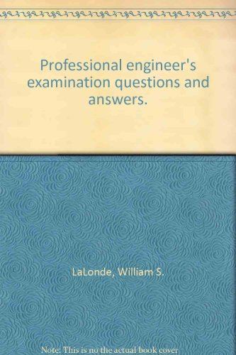 Professional engineer's examination questions and answers.