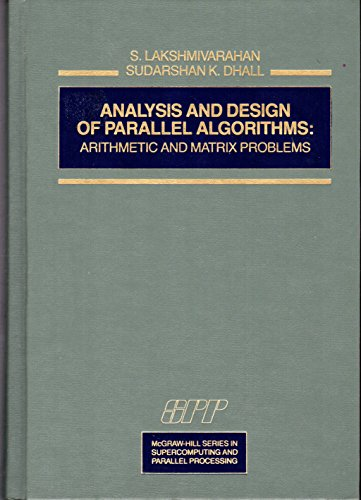 Analysis and Design of Parallel Algorithms: Arithmetic: Lakshmivarahan, S., Dhall,