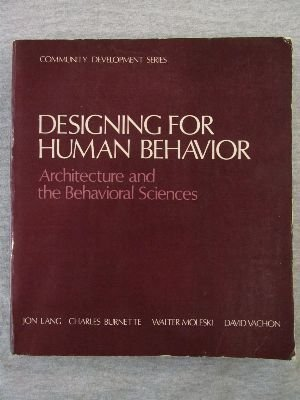 9780070362383: Designing for Human Behavior: Architecture and the Behavioral Sciences (Community Development Series, Vol. 6)