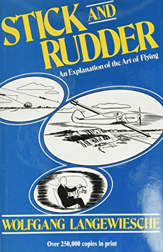 Stick and Rudder: An Explanation of the Art of Flying (0070362408) by Wolfgang Langewiesche