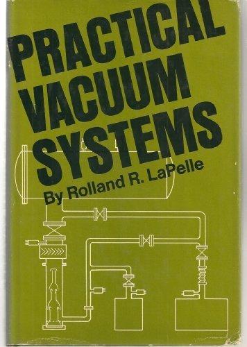 Practical Vacuum Systems: Rolland Rutledge LaPelle