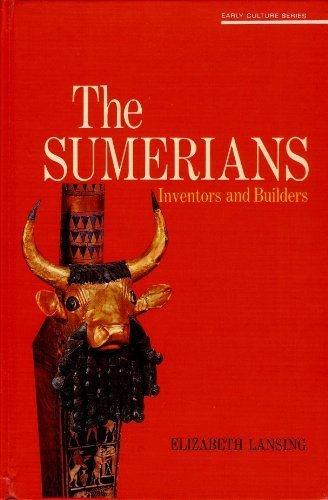 9780070363571: The Sumerians: Inventors and Builders (Early Culture Series)