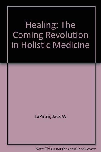 9780070363595: Healing: The Coming Revolution in Holistic Medicine