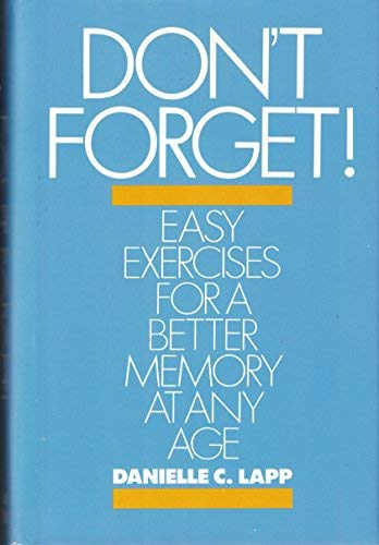 9780070363731: Don't Forget: Easy Exercises for a Better Memory at Any Age
