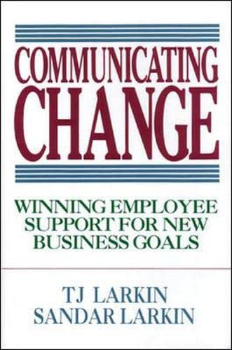 9780070364523: Communicating Change: Winning Employee Support for New Business Goals