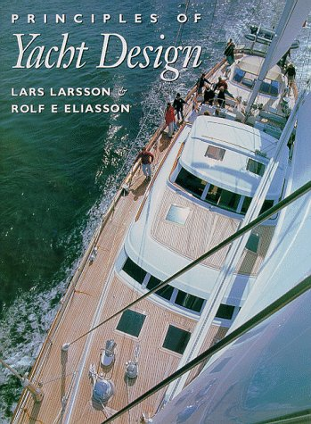 Principles of Yacht Design: Larsson, Lars and Rolf E. Eliasson
