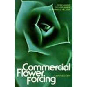 9780070366336: Commercial Flower Forcing: The Fundamentals and Their Practical Appl to the Culture of Greenhouse Crops