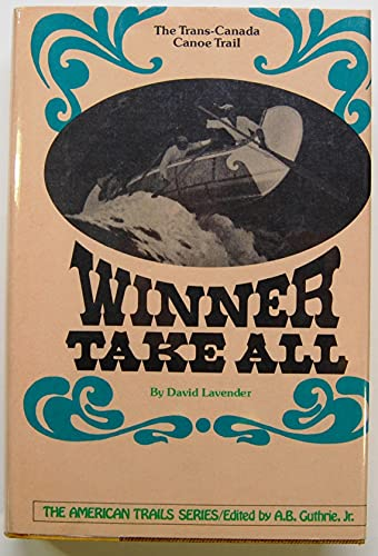 9780070366787: Winner Take All: The Trans-Canada Canoe Trail