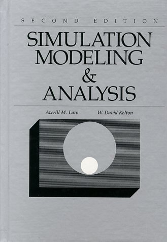 SIMULATION MODELING & ANALYSIS, Second Edition: a volume of the Series in Industrial Engineering ...
