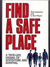 Find a Safe Place: A True-Life Drama: Hayes, E. Kent,