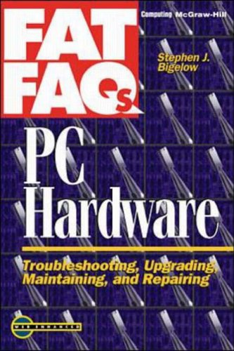 9780070369399: Bigelow's PC Hardware FAQ Book: 1000 PC Troubleshooting, Upgrading, Maintaining and Repairing Questions and Answers (Fat FAQs)