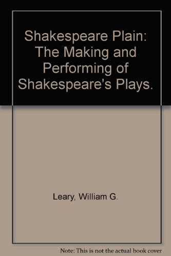 9780070369467: Shakespeare Plain: The Making and Performing of Shakespeare's Plays