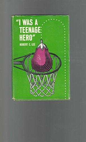 9780070369511: I Was a Teenage Hero,