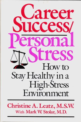 9780070369665: Career Success/Personal Stress: How to Stay Healthy in a High-Stress Environment