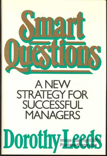 9780070369962: Smart Questions: A New Strategy for Successful Managers