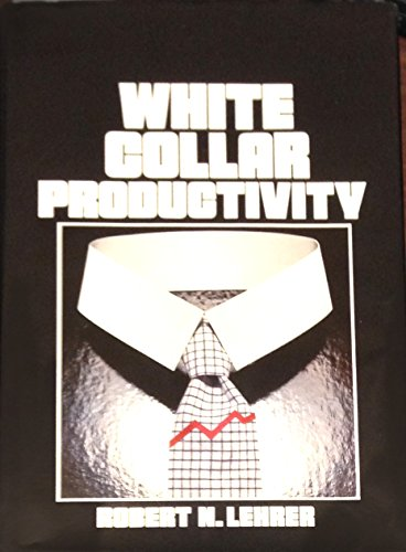 9780070370784: White Collar Productivity (Mcgraw Hill Series in Industrial Engineering and Management Science)