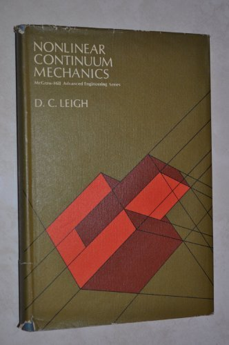 Nonlinear Continuum Mechanics: An Introduction to the: D.C. Leigh