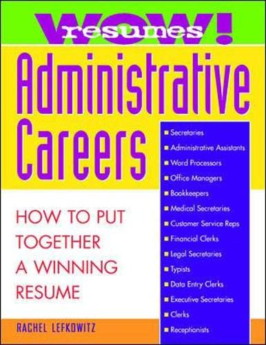 9780070371026: Wow! Resumes for Administrative Careers: How to Put Together A Winning Resume