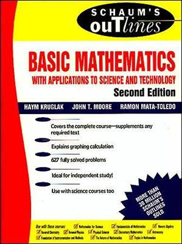 Schaum's Outline of Basic Mathematics with Applications: Haym Kruglak, John