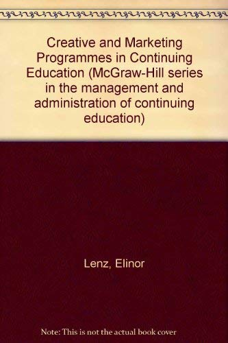 9780070371903: Creating and Marketing Programs in Continuing Education (The McGraw-Hill series in the management and administration of continuing education)