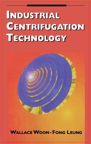 Industrial Centrifugation Technology (Hardback): Wallace Woon-Fong Leung
