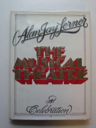 9780070372320: The Musical Theatre: A Celebration