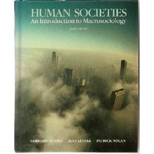 Human societies: An introduction to macrosociology: Gerhard Emmanuel Lenski