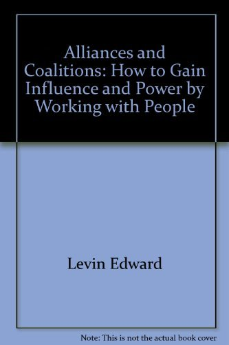 9780070372832: Alliances and coalitions: How to gain influence and power by working with people