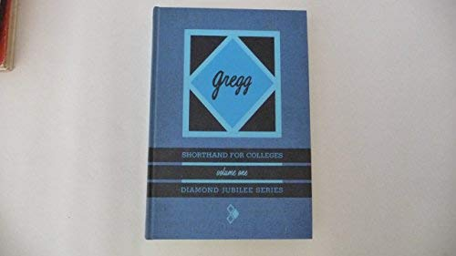 Gregg Shorthand For Colleges, Volume One Diamond: Leslie, Louis A.