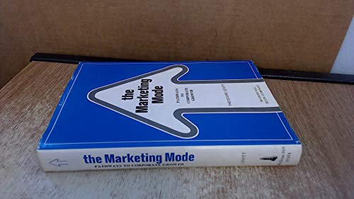 9780070373747: The Marketing Mode Pathways to Corporate Growth