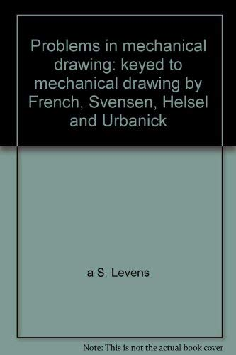 9780070374409: Problems in mechanical drawing: Keyed to mechanical drawing by French, Svensen, Helsel, and Urbanick