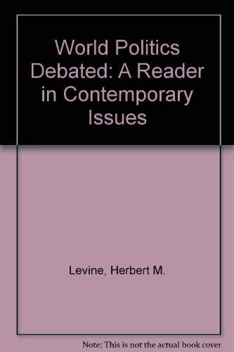 9780070374508: World Politics Debated: A Reader in Contemporary Issues