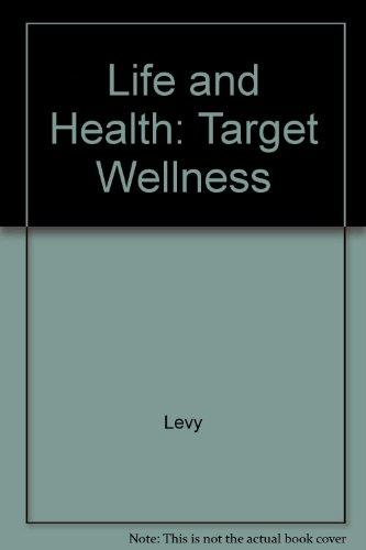 9780070374973: Life and Health: Target Wellness