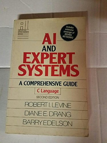 Ai and Expert Systems: A Comprehensive Guide,: Levine, Robert I.;Edelson,
