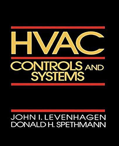 HVAC Controls and Systems: John I. Levenhagen;