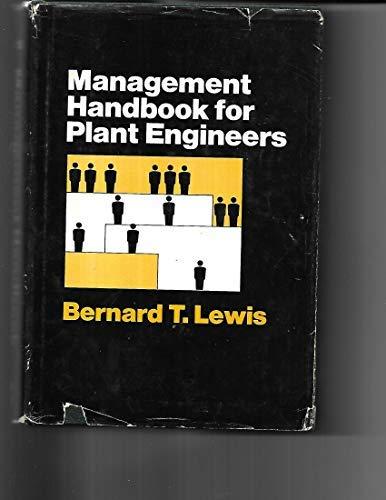 Management Handbook for Plant Engineers: Lewis, Bernard T.