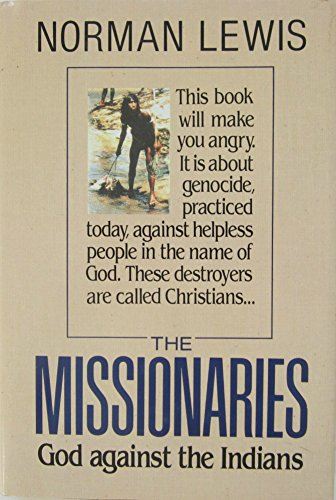 The Missionaries: God Against the Indians: Lewis, Norman