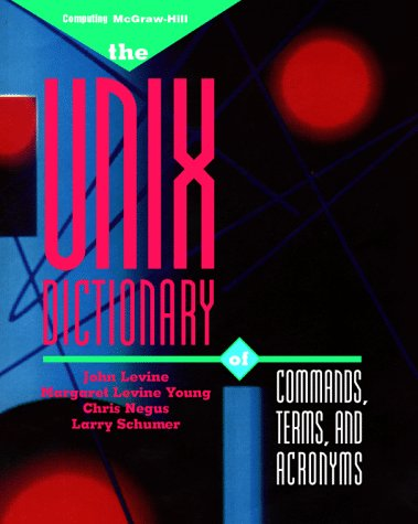 9780070376441: The Unix Dictionary of Commands, Terms, and Acronyms