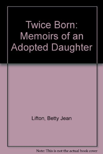 9780070378247: Twice Born: Memoirs of an Adopted Daughter