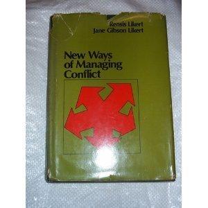 New Ways of Managing Conflict: Likert, Rensis
