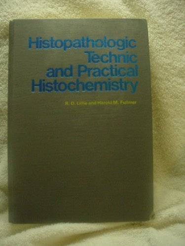 Histopathologic Technic and Practical Histochemistry: Ralph D. Lillie