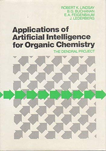 9780070378957: Applications of Artificial Intelligence for Organic Chemistry: The Dendral Project (McGraw-Hill advanced computer science series)