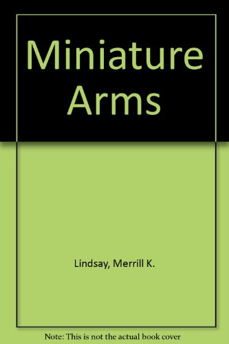 Miniature Arms. (0070379025) by Merrill Lindsay