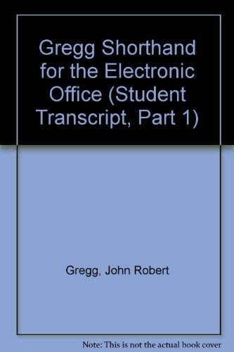 9780070379152: Gregg Shorthand for the Electronic Office (Student Transcript, Part 1)