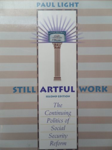 9780070379497: Still Artful Work: The Continuing Politics of Social Security Reform