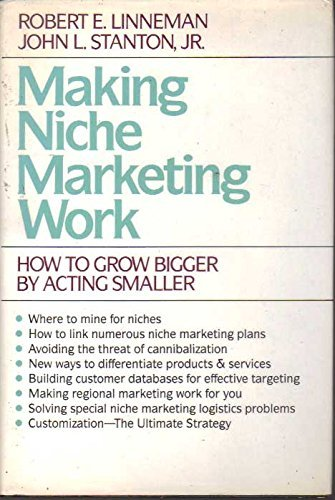 9780070379541: Making Niche Marketing Work: How to Grow Bigger by Acting Smaller